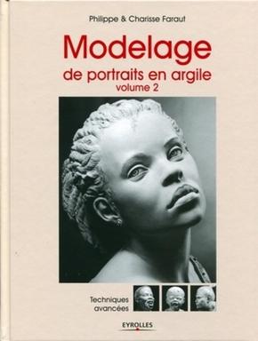 C.Faraut, P.Faraut- Modelage de portraits en argile - volume 2