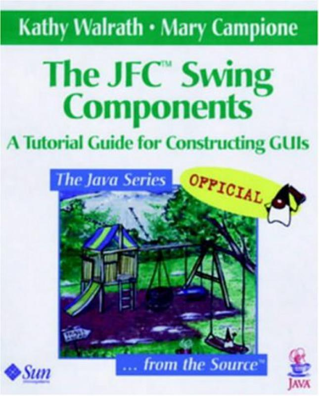 The JFC Swing Tutorial - K Walrath - Librairie Eyrolles