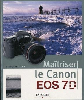 Vincent Luc- Maîtriser le Canon EOS 7D