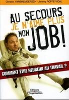 Christie Vanbremeersch, Jeremy Roffe-Vidal - Au secours, je n'aime plus mon job !