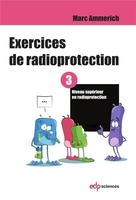 Exercices de radioprotection - Tome 3