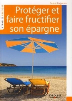 Gérard Huguenin- Protéger et faire fructifier son épargne