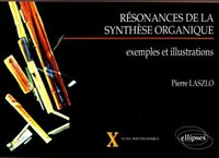 Résonances de la synthèse organique - exemples et illustrations
