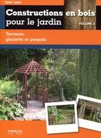 Tony Lush - Constructions en bois pour le jardin - volume 2