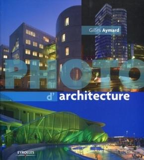 Gilles Aymard- La photo d'architecture
