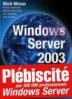 Mark Minasi, Christa Anderson, Michele Beveridge, C.A. Callahan, Lisa Justice - Windows Server 2003