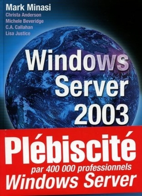 Mark Minasi, Christa Anderson, Michele Beveridge, C.A. Callahan, Lisa Justice- Windows Server 2003