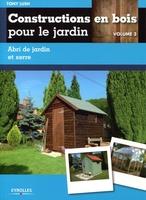 Tony Lush - Constructions en bois pour le jardin - Volume 3