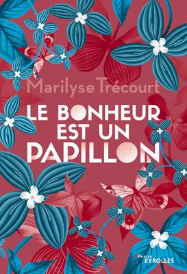 M.Trécourt - Le bonheur est un papillon