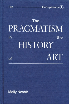 The pragmatism in the history of art /anglais