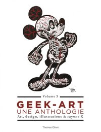 Geek-art ; une anthologie - Tome 3 ; art, design, illustrations & rayons X