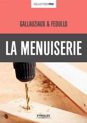 D.Fedullo, T.Gallauziaux- La menuiserie