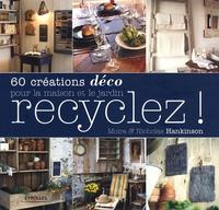 N.Hankinson, M.Hankinson - Recyclez ! 60 creations deco pour la maison et le jardin