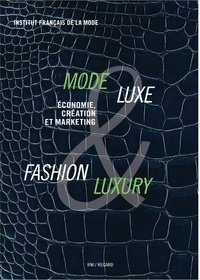 Mode & luxe ; fashion & luxury ; économie, culture et marketing