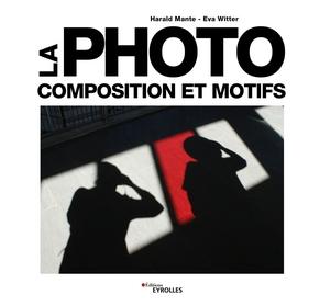 H.Mante, E.Witter- La photo - Composition et motifs