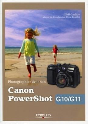 Jeff Carlson- Photographier avec son Canon PowerShot G10/G11