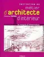 Christian Tacha - Initiation au métier d'architecte d'intérieur