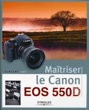 Vincent Luc- Maîtriser le Canon EOS 550D