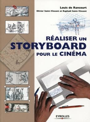 Louis de Rancourt, Olivier Saint-Vincent, Raphaël Saint-Vincent- Réaliser un storyboard pour le cinéma