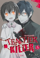 Teacher killer - Tome 5