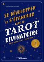 C.-A.Eschenazi - Se développer et s'épanouir avec le tarot divinatoire