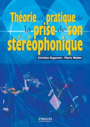 Christian Hugonnet, Pierre Walder- Théorie et pratique de la prise de son stéréophonique