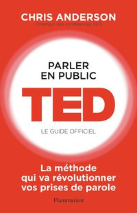 Parler en public - Ted, le guide officiel