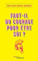 P.-A.Racine Jourdren - Faut-il du courage pour être soi ?