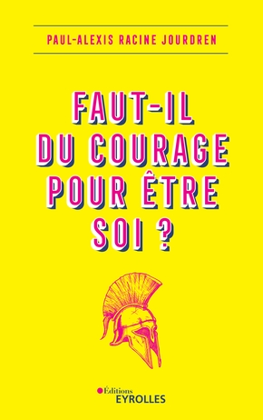 P.-A.Racine Jourdren- Faut-il du courage pour être soi ?