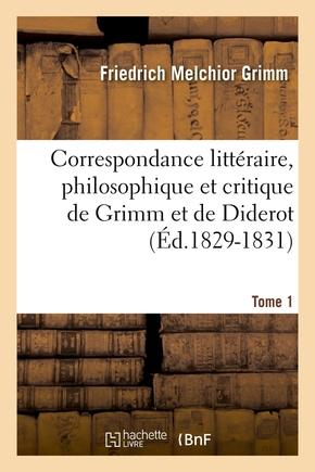 Correspondance littéraire, philosophique et critique de Grimm et de Diderot. Tome 13 (Éd.1829-1831) - Friedrich Melchior Grimm