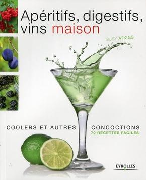 Susy Atkins- Apéritifs, digestifs, vins maison, coolers et autres concoctions