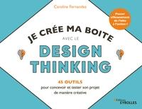 C.Fernandez - Je crée ma boîte avec le Design Thinking