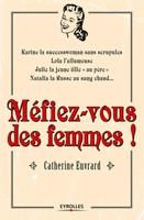 Catherine EUVRARD - Méfiez-vous des femmes !