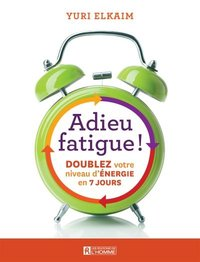 Adieu fatigue !