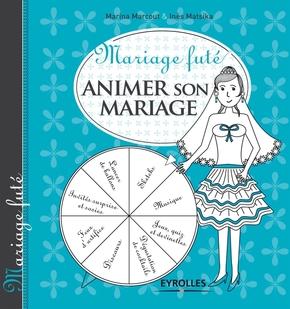 M.Marcout, I.Matsika- Animer son mariage