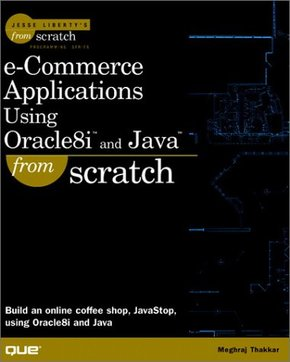 e-Commerce Applications Using Oracle8i and Java from Scratch