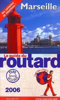 Le guide du routard - Marseille  - 2006