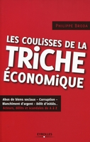 Broda, Philippe - Les coulisses de la triche économique