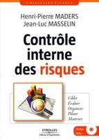 H.-P.Maders, J.-L.Masselin - Controle interne des risques. cibler-evaluer-organiser-pilo ter-maitriser. avec