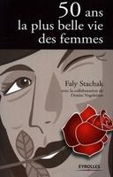 F.Stachak, D.Vogeleisen - 50 ans la plus belle vie des femmes