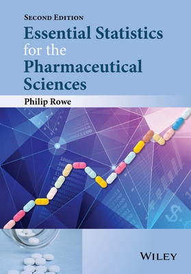Essential statistics for the pharmaceutical sciences  second edition