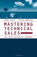 Mastering technical sales: the sales engineer's handbook, second edition