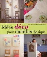 Lise Meunier, Elodie Piveteau - Idées déco pour mobilier basique