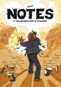 Notes - Volume 5 - Quelques minutes avant la fin du monde