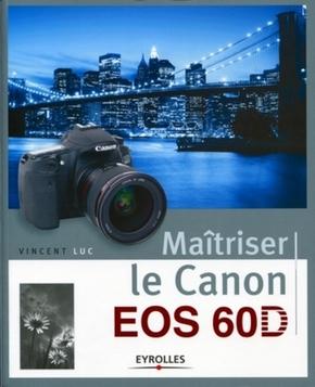 Vincent Luc- Maîtriser le Canon EOS 60D