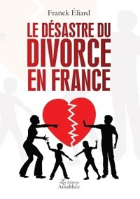 Le désastre du divorce en france