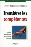 Sarton, Laurence; Diez, Robert - Transférer les compétences