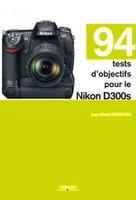 J.-M.Sepulchre - 94 tests d'objectifs pour le Nikon D300s