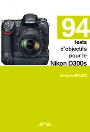 J.-M.Sepulchre- 94 tests d'objectifs pour le Nikon D300s