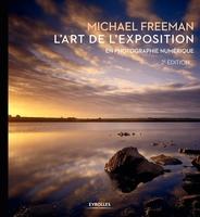 M.Freeman - L'art de l'exposition en photographie numérique